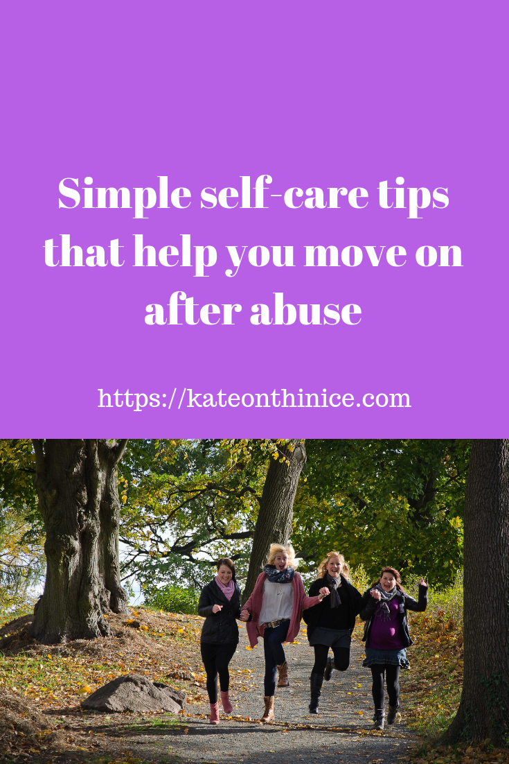 Simple Self-Care Tips That Help You Move On After Abuse