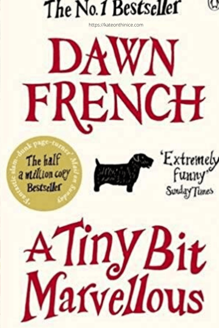 A Tiny Bit Marvelous by Dawn French