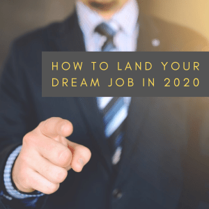 how to land your dream job in 2020
