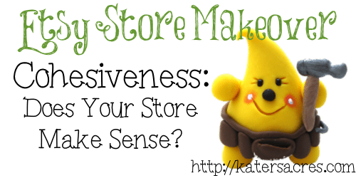 Etsy Shop Makeover - Cohesiveness - Build Your Brand and Experience Etsy Success with KatersAcres