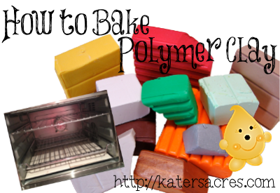 How to Bake Polymer Clay Tutorial on KatersAcres Blog https://katersacres.com