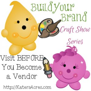 Build Your Brand Craft Show Series - So You Want to Do a Craft Show? Visit Before You Become a Vendor