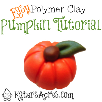 Polymer Clay Pumpkin Tutorial by KatersAcres | Can Also Be Used for Fondant, Gumpaste, Clay, or other Sculpting Mediums