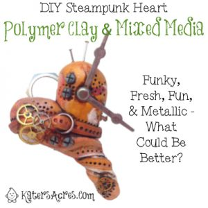 Polymer Clay & Mixed Media Heart Tutorial from Steampunkery by Christi Friesen