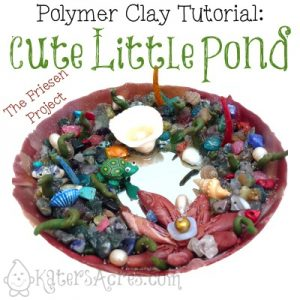 Polymer Clay & Mixed Media Little Pond Tutorial by KatersAcres for the Friesen Project of 2013