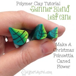Skinner Blend Leaf Cane - Poinsettia Tutorial Part 2 by KatersAcres