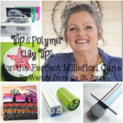 Top 5 Polymer Clay Tips to a Perfect Cane by Wendy Jorre de St Jorre
