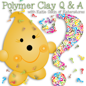 Polymer Clay Question and Answer with KatersAcres | CLICK to see Episodes