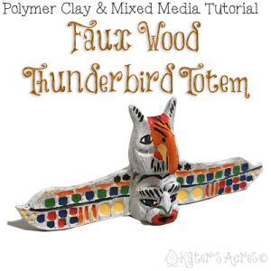 Polymer Clay THUNDERBIRD TOTEM Mixed Media Tutorial by KatersAcres