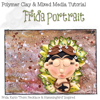 Frida Inspired Mixed Media Polymer Clay Tutorial by KatersAcres