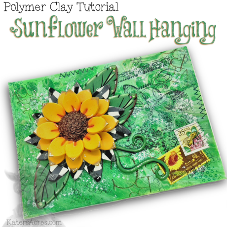 Polymer Clay SUNFLOWER WALL HANGING Tutorial by KatersAcres