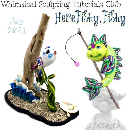 Here Fishy Fishy Tutorials - July 2021