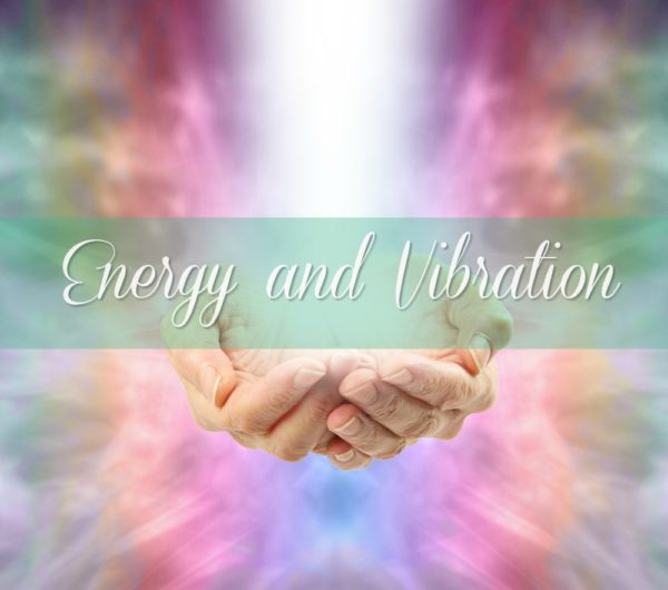 How to Raise Your Vibration and Work With Your Energy Field