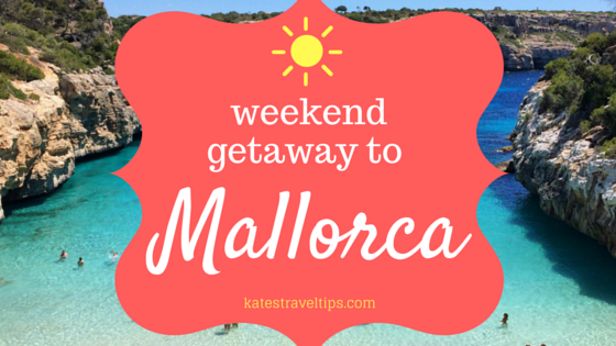 4 Things to do on your next weekend getaway to Mallorca