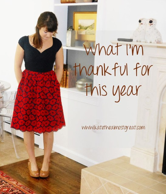 What I'm Thankful For - Kate the (Almost) Great