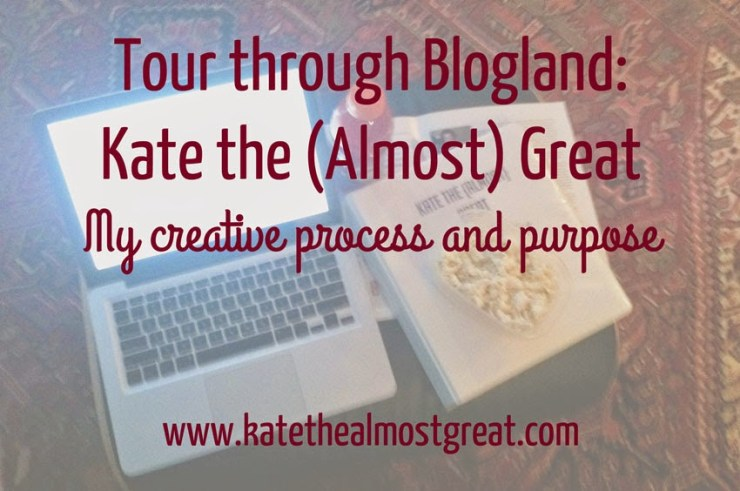 Tour through Blogland - Kate the (Almost) Great