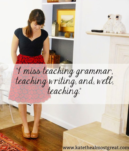I Miss Teaching - Kate the (Almost) Great