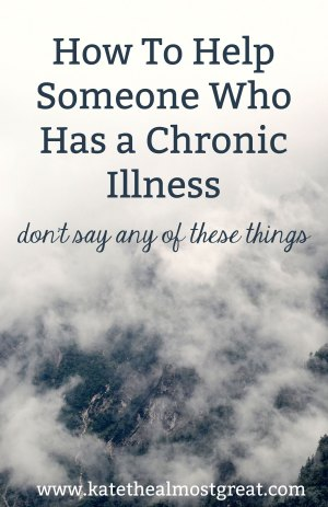How To Help Someone Who Has a Chronic Illness