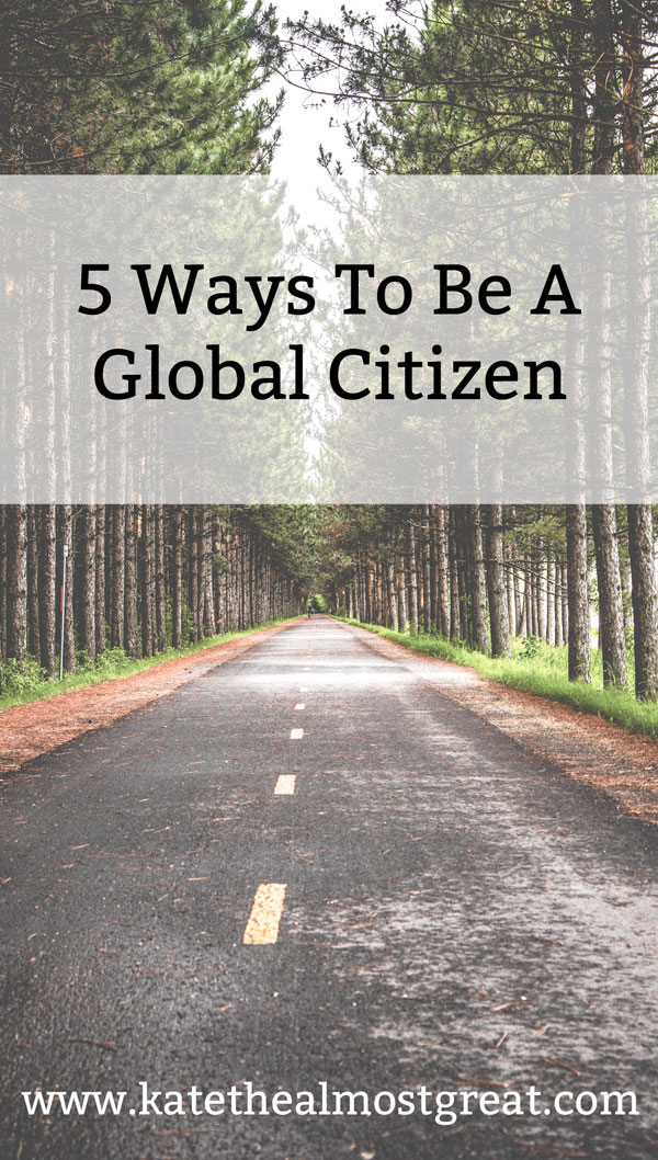 5 Ways to Be a Global Citizen