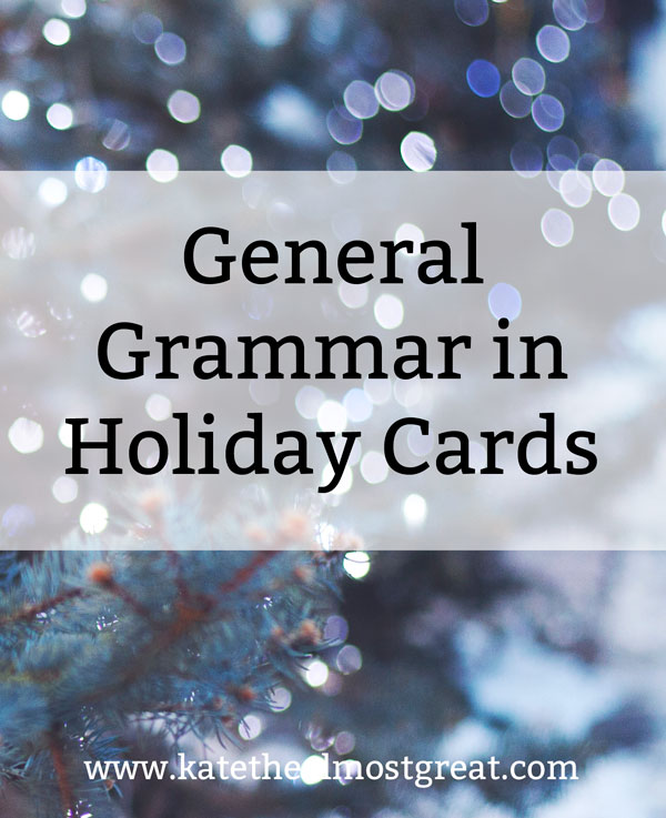 General Grammar in Holiday Cards