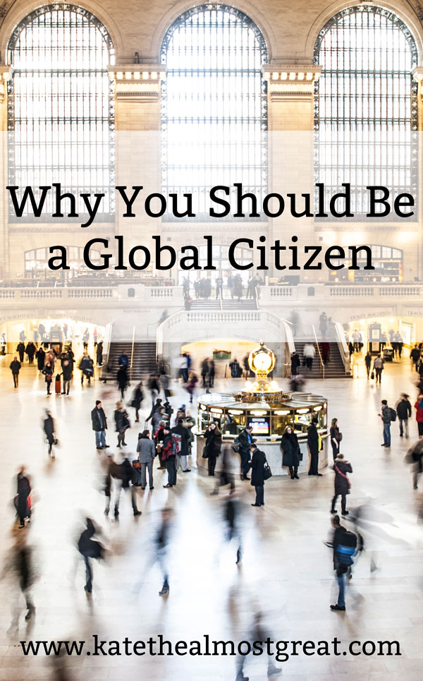 Why You Should Be a Global Citizen