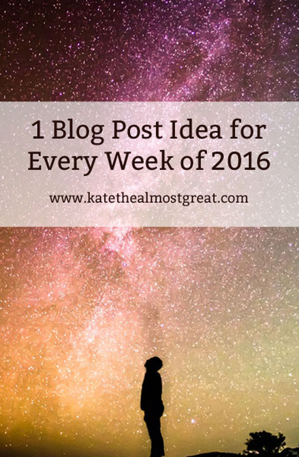 1 Blog Post Idea for Every Week
