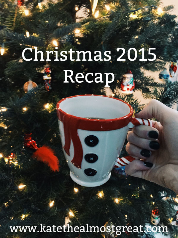 Christmas Recap | Kate the (Almost) Great