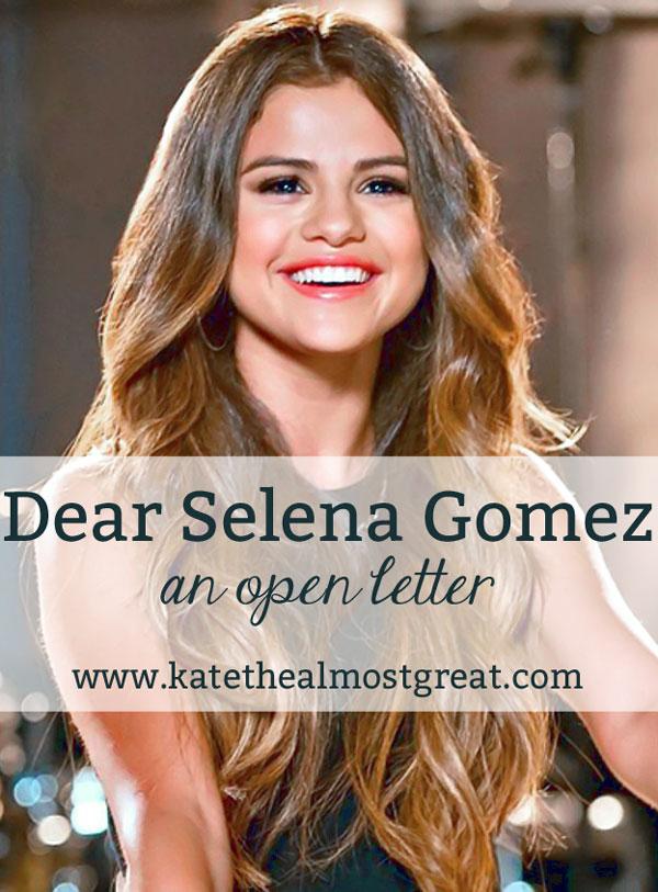 Dear Selena Gomez