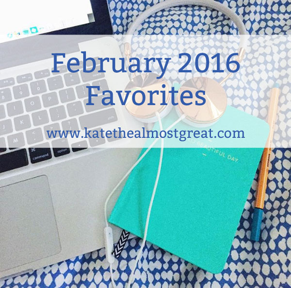 February 2016 Favorites