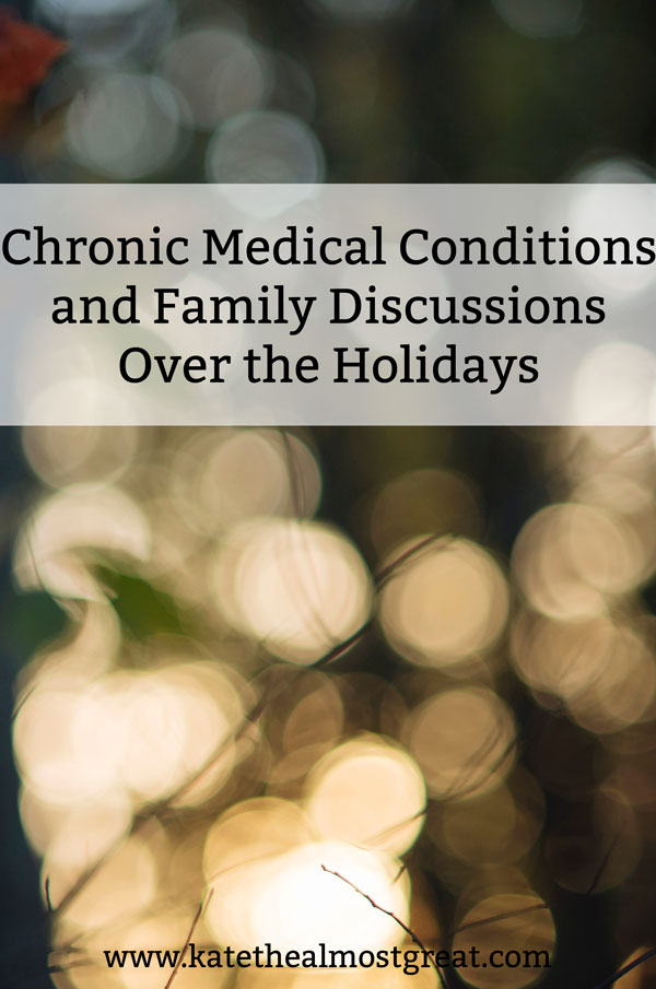 Looking forward to the holidays but not looking forward to family discussions about your health? Here is how you deal with those conversations.