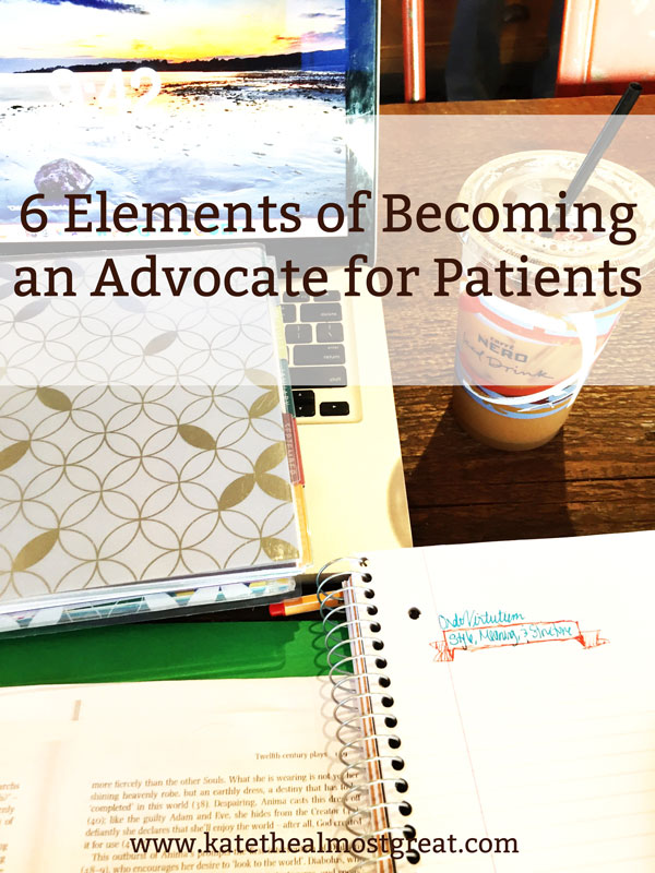 6 parts of being an advocate for patients, no matter what type of patient you're advocating for