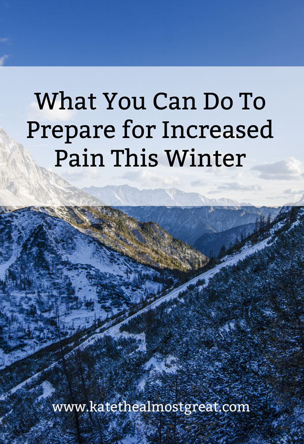 Are you one of the people who see a connection between higher pain and cold weather? Here's what you can do to prepare for that this winter so you can still enjoy life (even if you body doesn't want you to).