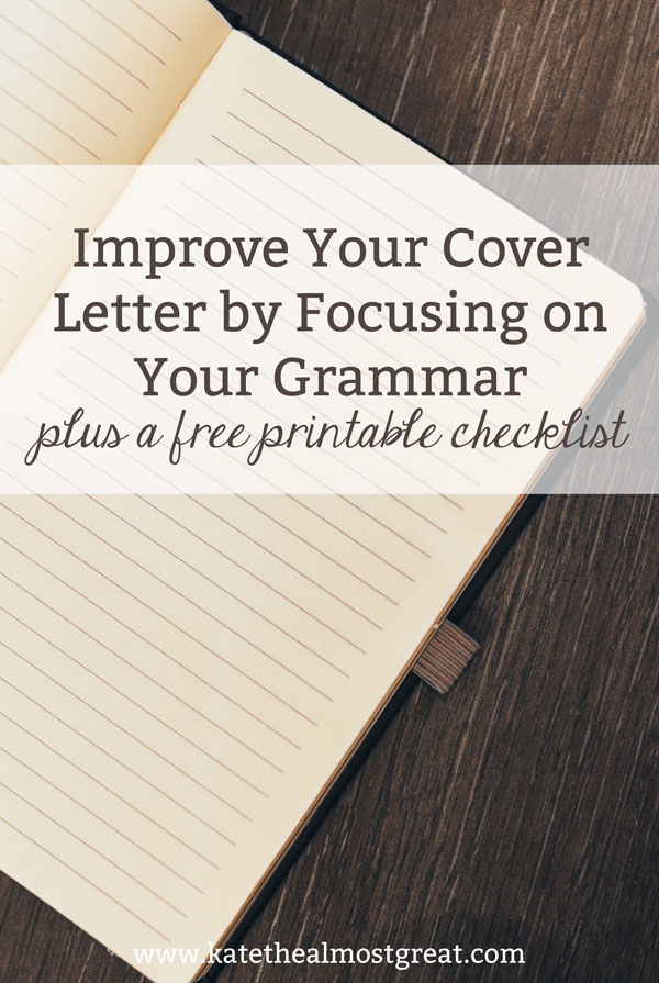 Looking to write an awesome cover letter? Here's how you can improve your cover letter writing through focusing on your grammar.