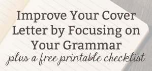 Improve Your Cover Letter by Focusing on Your Grammar