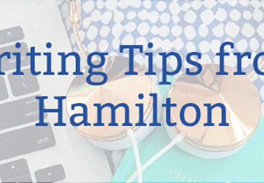 Writing Tips from Hamilton