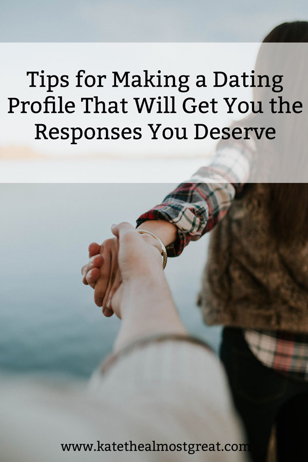 Tips for making an amazing dating profile so you can get the responses that you deserve.