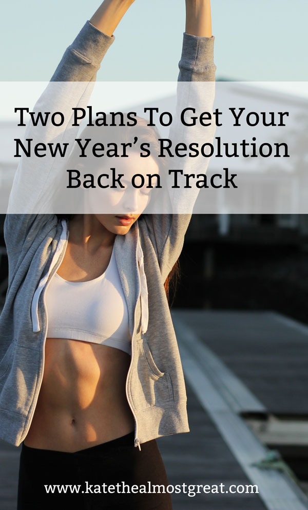 Have you failed or struggled with your New Year's resolution? Here are two plans to help you accomplish it, after all. Each depends on why you haven't been successful so far.