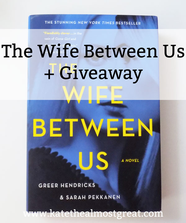 The Wife Between Us + Giveaway