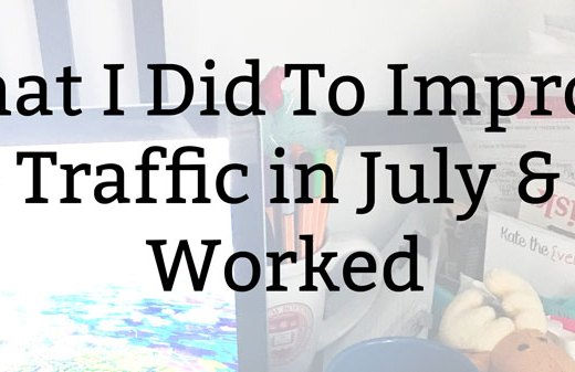 What I Did To Improve Site Traffic in July & If It Worked