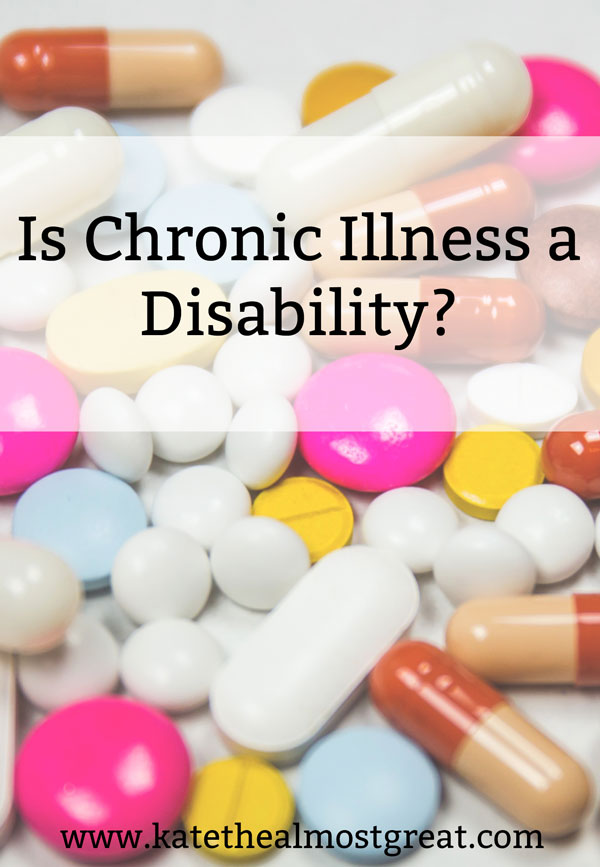 For years, I've considered myself disabled. That brings up the question: Is chronic illness a disability? In this post, I answer that question, including talking about different definitions of disability and how chronic illness might fit them.