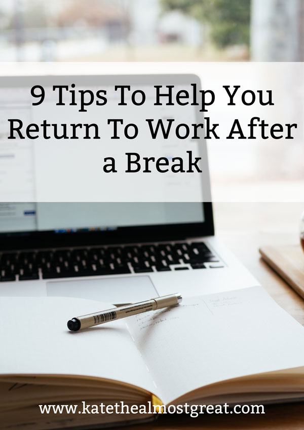 How to go back to work after a long break, tips to help you return to work, job tips, working tips, tips for people returning to the workforce, career tips