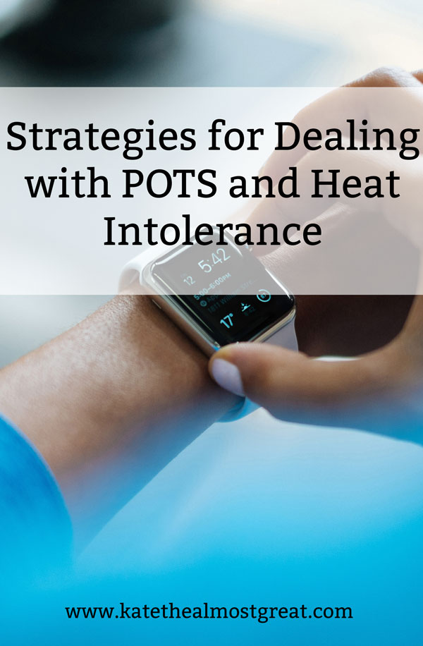 POTS and heat intolerance, POTS, what is pots, postural orthostatic tachycardia syndrome, heat intolerance, chronic illness, dysautonomia