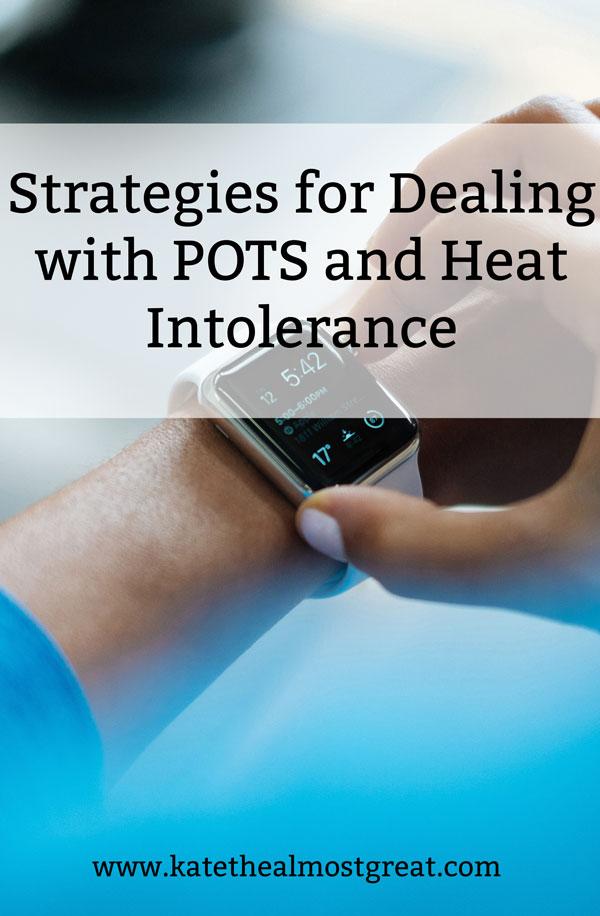 POTS and heat intolerance, POTS, what is pots, postural orthostatic tachycardia syndrome, heat intolerance, chronic illness, dysautonomia