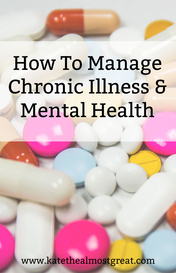chronic illness and mental health, managing chronic illness, chronic illness, mental health, mental illness, chronic pain, living with chronic illness, living with chronic pain