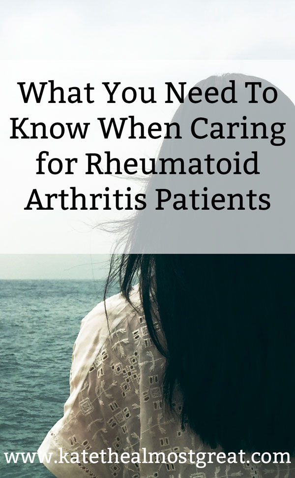 caring for rheumatoid arthritis patients, rheumatoid arthritis, RA, rheum, arthritis, chronic illness, chronic pain, spoonie, RA help, rheumatoid arthritis help, caregiving, caregiver, advice