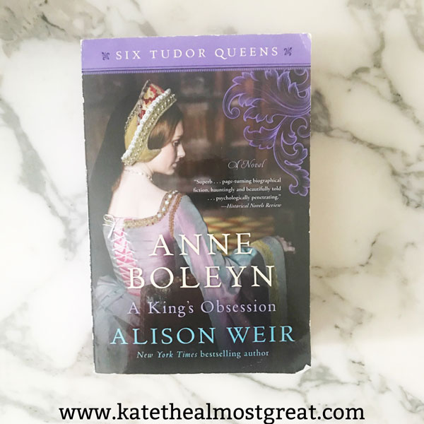 Anne Boleyn, Alison Weird, historical fiction, what to read, what to read next, book recommendation, books, books to read, historical fiction books