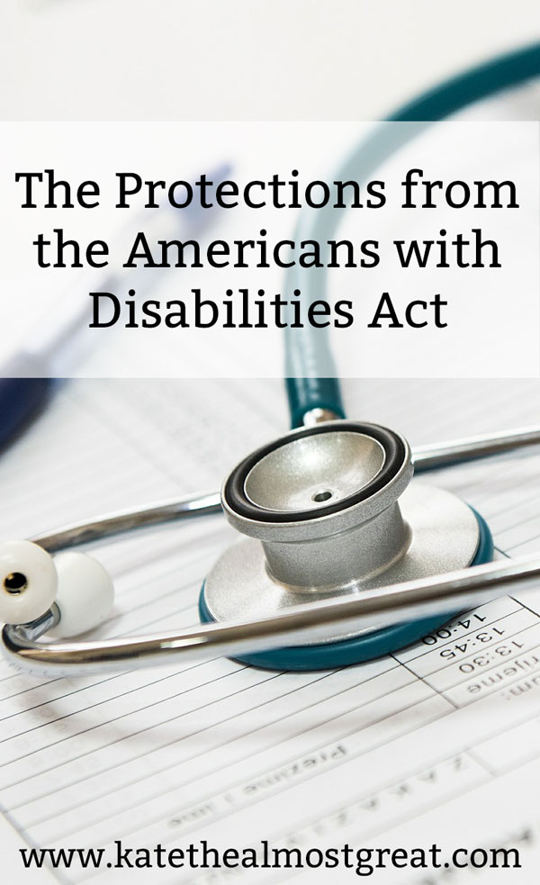 ADA, Americans with Disabilities Act, Americans with Disabilities Act protections, disability, disabilities, chronic illness, chronic pain