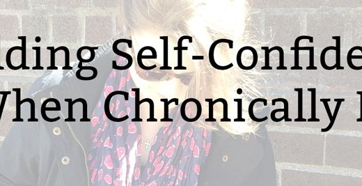 Building Self Confidence When Chronically Ill | Kate the (Almost) Great, Boston Lifestyle Blog