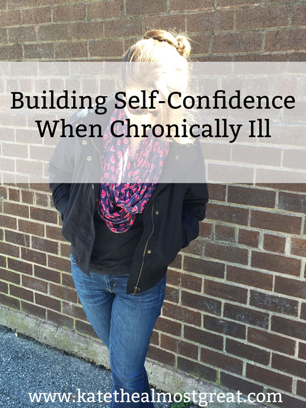 Chronic pain and illness patient Kate the (Almost) Great shares her tips for building self confidence when chronically ill.