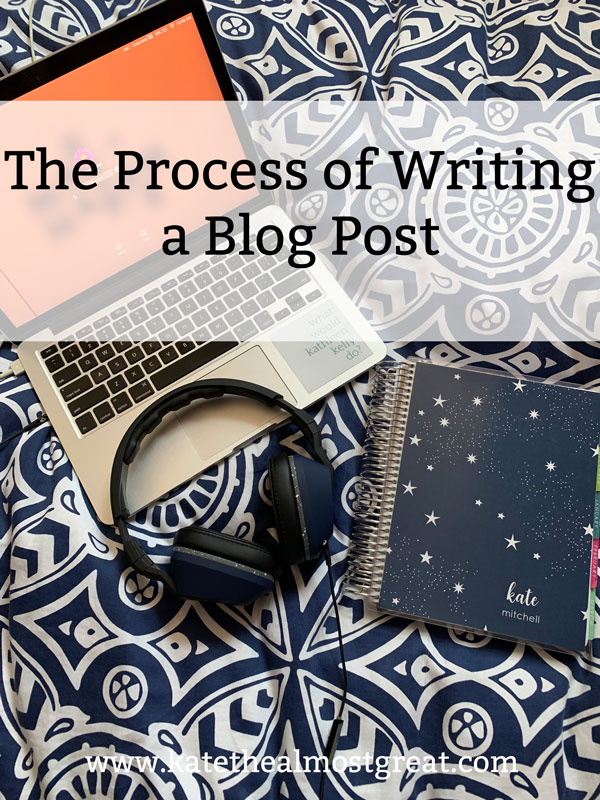 Boston lifestyle blogger Kate the (Almost) Great shares her process of writing a blog post. It has evolved over the 6 years and nearly 1,000 posts since she started blogging!